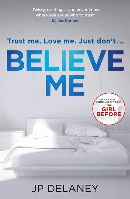 Believe Me by J. P. Delaney