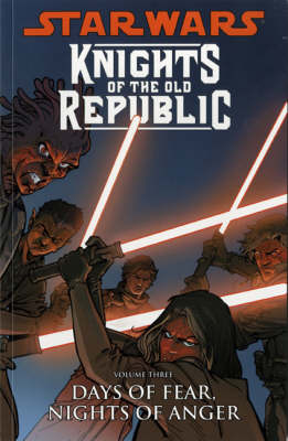 Star Wars - Knights of the Old Republic Star Wars - Knights of the Old Republic Days of Fear, Nights of Anger Days of Fear, Nights of Anger: v. 3 v. 3 by John Jackson Miller