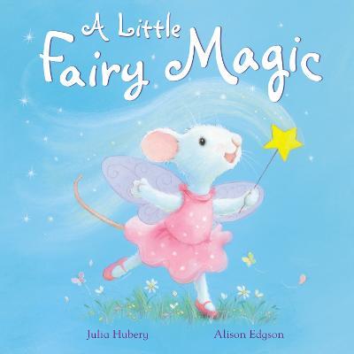 A Little Fairy Magic by Julia Hubery