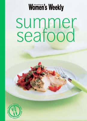 Summer Seafood: the Australian Women's Weekly by Pamela Clark