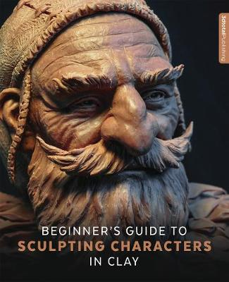 Beginner's Guide to Sculpting Characters in Clay by 3dtotal Publishing