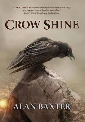 Crow Shine by Alan Baxter