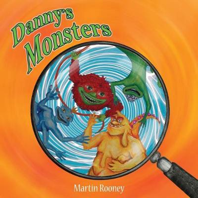 Danny's Monsters by Martin Rooney