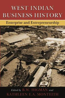 West Indian Business History by B. W. Higman