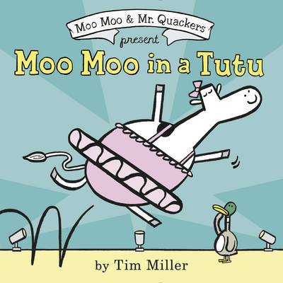 Moo Moo in a Tutu by Tim Miller