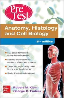 Anatomy Histology and Cell Biology Pretest Self-Assessment and Review 5/E by Robert Klein