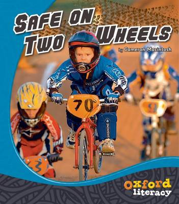 Oxford Literacy Safe on Two Wheels: Non-fiction Levels 15-17 by Cameron Macintosh