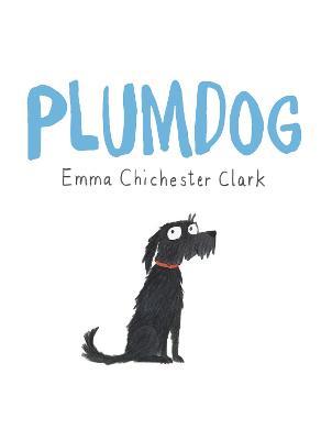 Plumdog by Emma Chichester Clark
