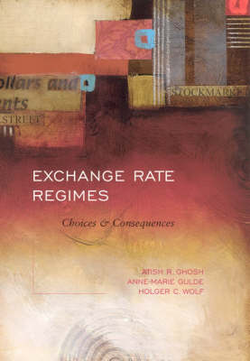 Exchange Rate Regimes by Atish R. Ghosh