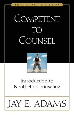 Competent to Counsel by Jay E. Adams