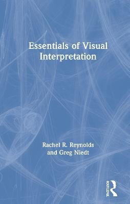 Essentials of Visual Interpretation by Rachel R Reynolds