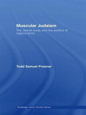 Muscular Judaism by Todd Presner