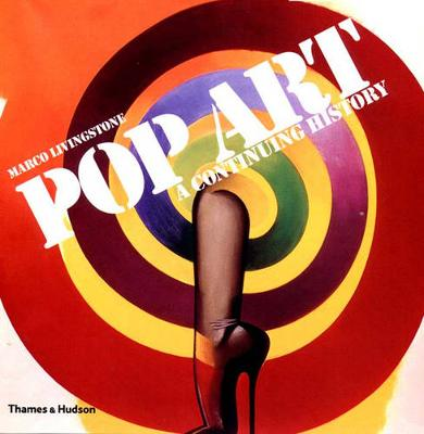 Pop Art: A Continuing History by Marco Livingstone