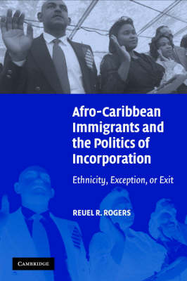 Afro-Caribbean Immigrants and the Politics of Incorporation by Reuel R. Rogers