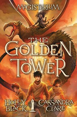 The Golden Tower (Magisterium #5) by Holly Black