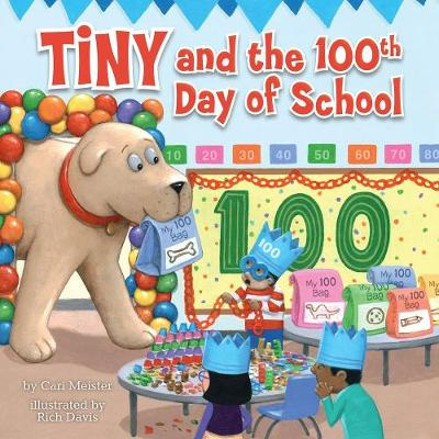 Tiny and the 100th Day of School by Cari Meister