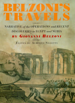 Belzoni's Travels: Narrative of the Operations and Recent Discoveries in Egypt and Nubia: Belzoni's Travels by Giovanni Battista Belzoni