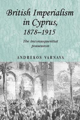 British Imperialism in Cyprus, 1878-1915 book