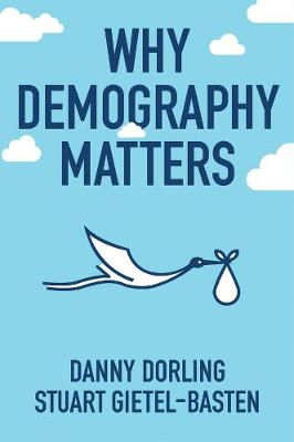 Why Demography Matters by Danny Dorling