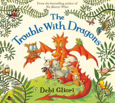The The Trouble with Dragons by Debi Gliori