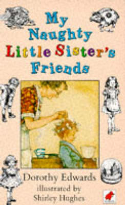 My Naughty Little Sister's Friends by Dorothy Edwards