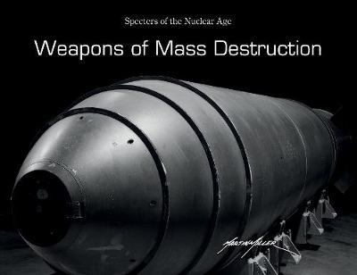 Weapons of Mass Destruction by Martin Miller
