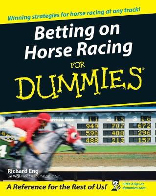 Betting on Horse Racing For Dummies by Richard Eng