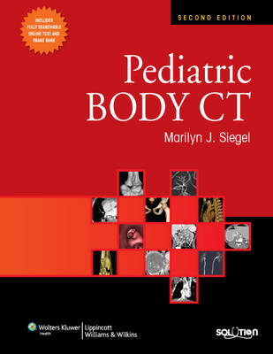 Pediatric Body CT by Marilyn J. Siegel