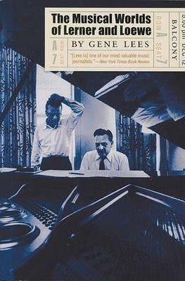 Musical Worlds of Lerner and Loewe by Gene Lees