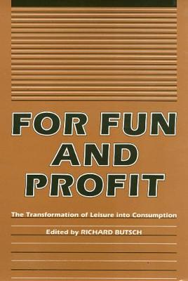 For Fun and Profit by Richard Butsch