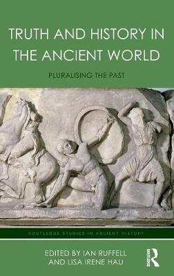 Truth and History in the Ancient World by Lisa Hau
