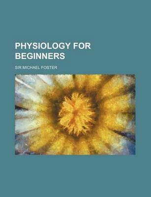 Physiology for Beginners by Mel Foster