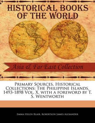 The Philippine Islands, 1493-1898 Vol. X by Emma Helen Blair