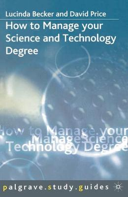 How to Manage your Science and Technology Degree by Lucinda Becker