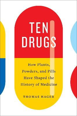 Ten Drugs by Thomas Hager