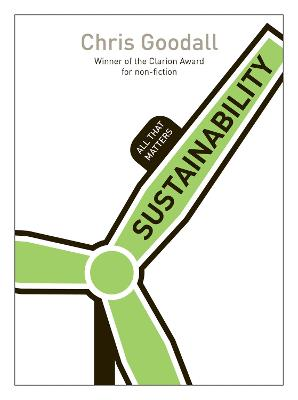Sustainability: All That Matters by Chris Goodall
