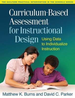 Curriculum-Based Assessment for Instructional Design by Matthew K. Burns