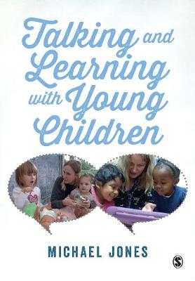 Talking and Learning with Young Children by Michael Jones
