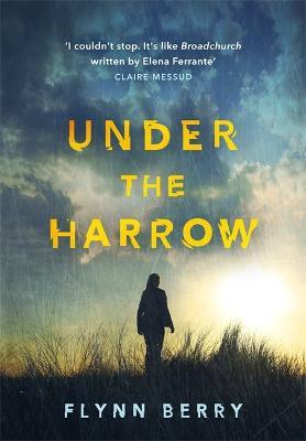 Under the Harrow by Flynn Berry