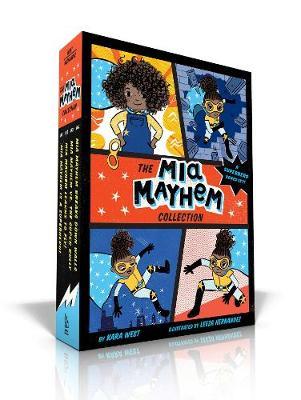 The Mia Mayhem Collection: Mia Mayhem Is a Superhero!; Mia Mayhem Learns to Fly!; Mia Mayhem vs. The Super Bully; Mia Mayhem Breaks Down Walls by Kara West