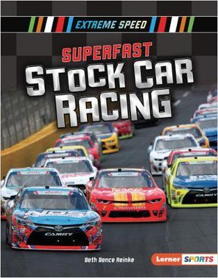 Superfast Stock Car Racing by Beth Bence Reinke