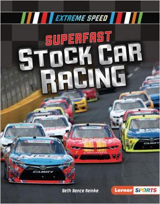 Superfast Stock Car Racing by Beth Bence Reinke