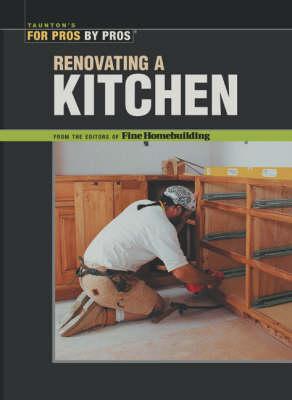 Renovating a Kitchen by Fine Homebuilding