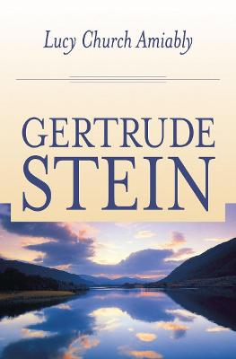 Lucy Church, Amiably by Gertrude Stein