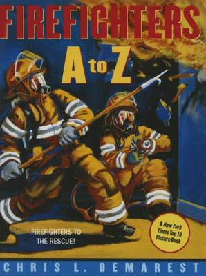Firefighters A to Z by Chris L Demarest