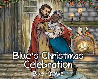Blue's Christmas Celebration by Blue Knows