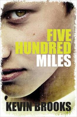 Five Hundred Miles by Kevin Brooks
