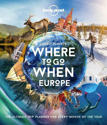 Lonely Planet's Where To Go When Europe by Lonely Planet
