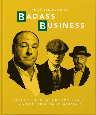 The Little Book of Badass Business: Criminally good advice by Orange Hippo!