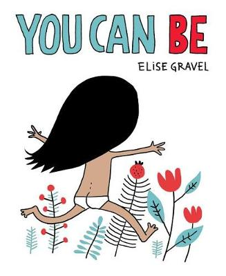 You Can Be by Elise Gravel
